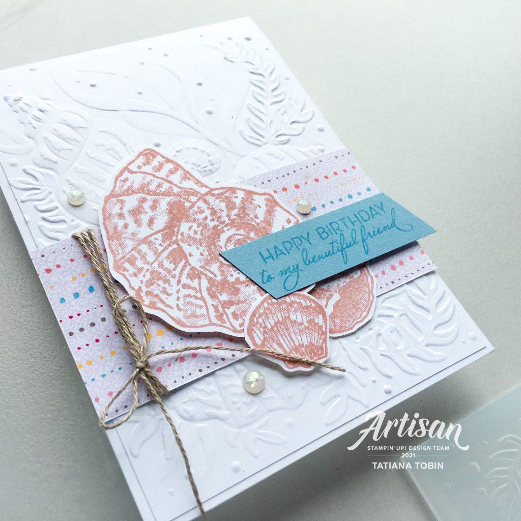 Tatiana Creative Stamping Adventure 2021 Artisan Design Team Member - Friendship Seashell Birthday Card using Sand & Sea Suite from Stampin' Up!®