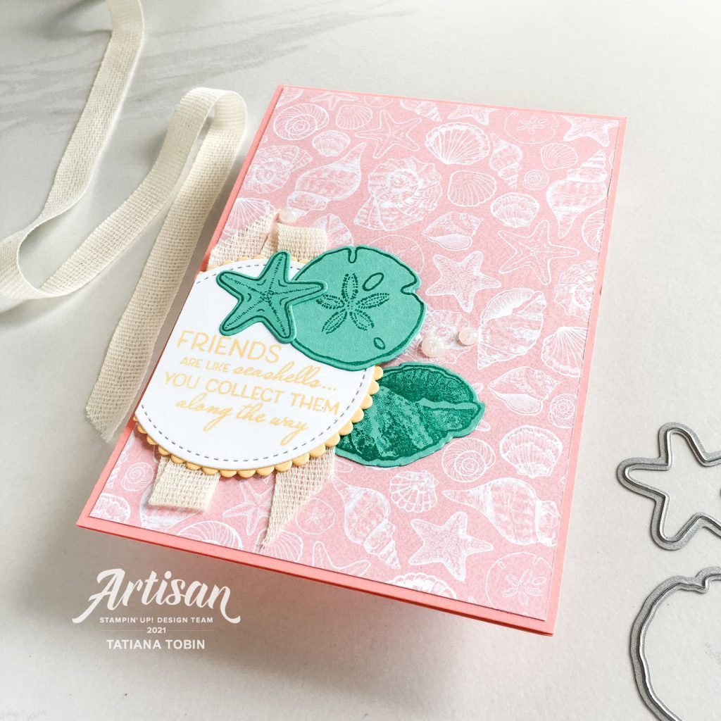 Tatiana Creative Stamping Adventure 2021 Artisan Design Team Member - Seashell Friendship Card using Sand & Sea Suite DSP and Friends Are Like Seashells Stamp Set both from Stampin' Up!®